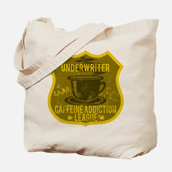 Underwriter Caffeine Addiction Tote Bag