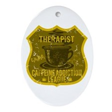 Therapist Caffeine Addiction Ornament (Oval)