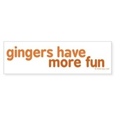Gingers Have More Fun Bumper Sticker