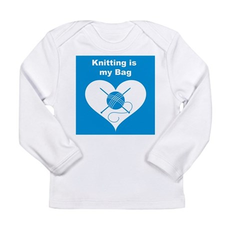 Knitting is MY Bag Long Sleeve Infant T-Shirt