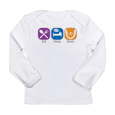 Eat Sleep Bead Long Sleeve Infant T-Shirt