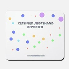 Certified Shorthand Reporter Mousepad
