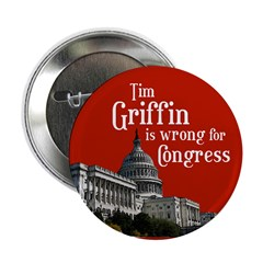 Tim Griffin is Wrong for Congress campaign button