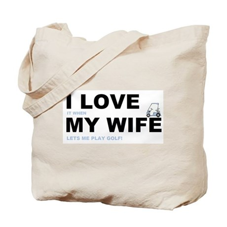 Golfing I love my wife Tote Bag
