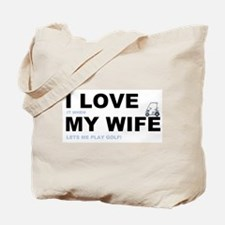 Golfing I love my wife Tote Bag