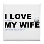 Golfing I love my wife Tile Coaster