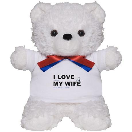 Golfing I love my wife Teddy Bear