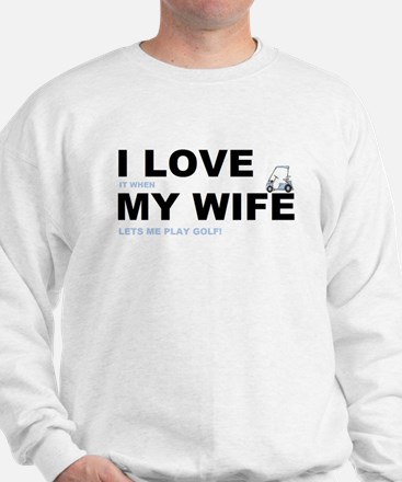 Golfing I love my wife Sweatshirt
