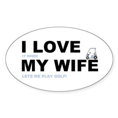 Golfing I love my wife Decal