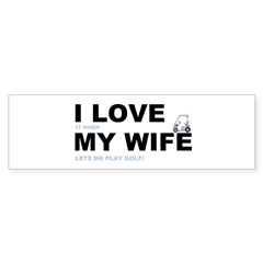 Golfing I love my wife Sticker (Bumper)