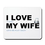 Golfing I love my wife Mousepad