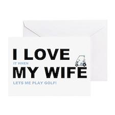 Golfing I love my wife Greeting Card