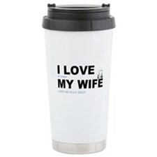 Golfing I love my wife Travel Mug