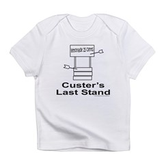 CUSTER'S LAST STAND Infant T-Shirt