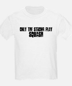 Only the strong play squash T-Shirt