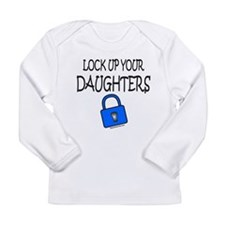 LOCK UP YOUR DAUGHTERS Long Sleeve Infant T-Shirt