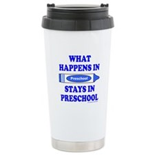 WHAT HAPPENS AT PRESCHOOL Travel Mug