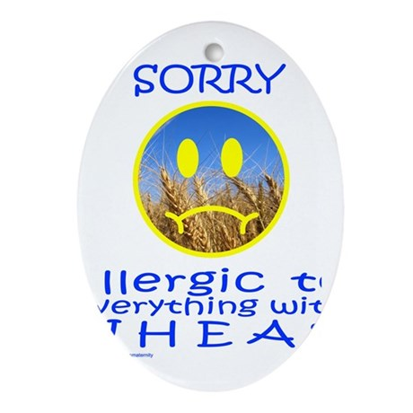 ALLERGIC TO WHEAT Ornament (Oval)
