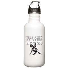 THIS AIN'T MY FIRST RODEO Water Bottle
