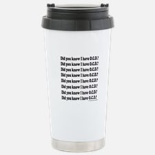 DID YOU KNOW I HAVE OCD? Travel Mug