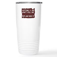 Getting A Job Travel Mug