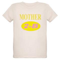 Mother 2-B T-Shirt