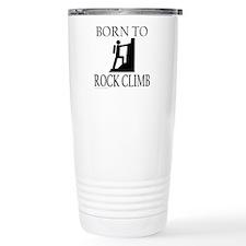 BORN TO ROCK CLIMB Travel Mug