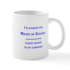 Running for Mayor of Chicago Mug
