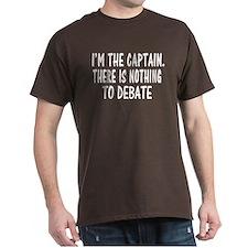 NOTHING TO DEBATE T-Shirt
