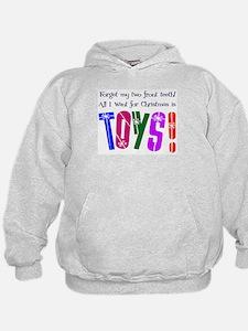 Forget Teeth, I Want Toys! Hoodie