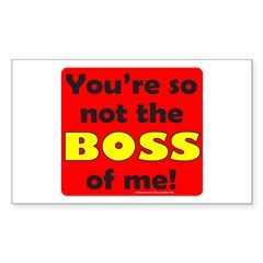 NOT THE BOSS OF ME Decal