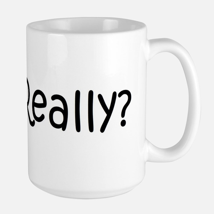"Image result for coffee and ""Really?"""
