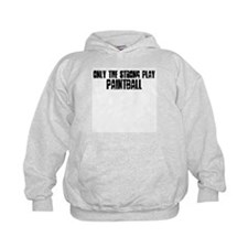 Only the strong play paintbal Hoodie