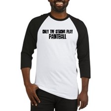 Only the strong play paintbal Baseball Jersey