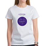 I CHOOSE Women's T-Shirt