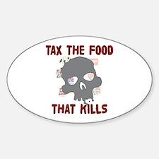 Tax the Food That Kills Sticker (Oval)