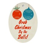 Grab Christmas By the Balls Ornament (Oval)