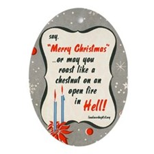 Say Merry Christmas OR ELSE! Ornament (Oval)