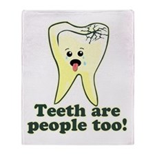 Teeth Are People Too Throw Blanket