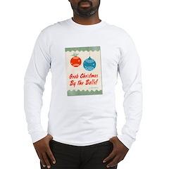 Christmas By the Balls Long Sleeve T-Shirt