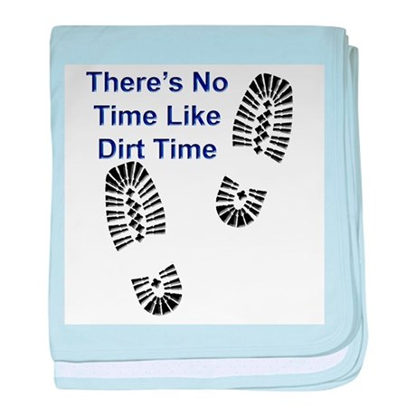 No Time Like Dirt Time baby blanket