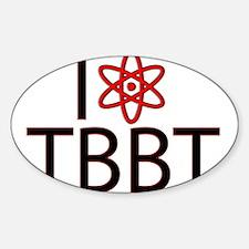 I love TBBT Sticker (Oval)