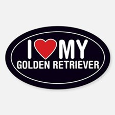 I Love My Golden Retriever Sticker/Decal (Oval)