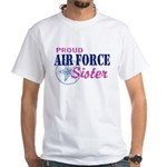 Proud Air Force Sister White T-Shirt
