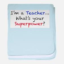 Teacher Superpower baby blanket
