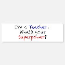Teacher Superpower Bumper Bumper Sticker