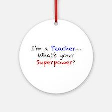 Teacher Superpower Ornament (Round)