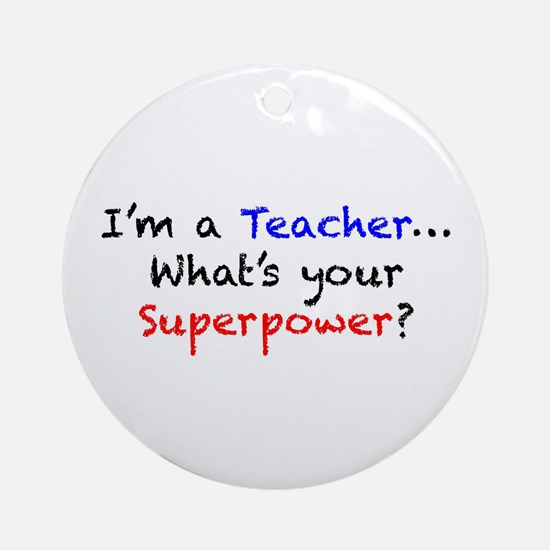 Teacher Superpower Ornament (Round)