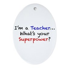 Teacher Superpower Ornament (Oval)
