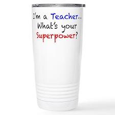 Teacher Superpower Travel Coffee Mug